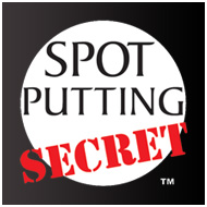 Spot Putting Secret